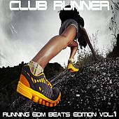 Club Runner Vol.1 (Running EDM Beats Edition) by Various Artists