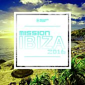 Mission Ibiza 2016 by Various Artists