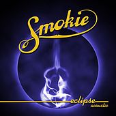 Play & Download Eclipse Acoustic by Smokie | Napster
