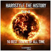 Play & Download Hardstyle: The History, Vol. 4 (50 Best Tracks of All Time) by Various Artists | Napster