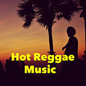 Play & Download Hot Reggae Music by Various Artists | Napster