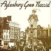Aylesbury Goes Flaccid by Various Artists