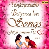 Unforgettable Bollywood Love Songs, Vol. 13 by Various Artists