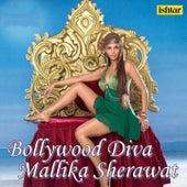 Bollywood Diva - Mallika Sherawat by Various Artists