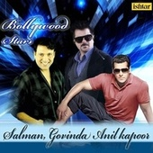 Play & Download Bollywood Stars (Salman, Govinda and Anil Kapoor) by Various Artists | Napster