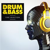 Play & Download Drum & Bass - A Fine Selection by Various Artists | Napster
