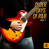Play & Download Older Days of R&b, Vol. 1 by Various Artists | Napster