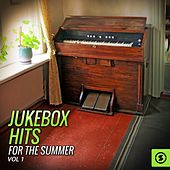 Play & Download Jukebox Hits for the Summer, Vol. 1 by Various Artists | Napster