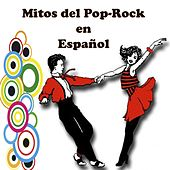 Mitos del Pop-Rock en Español by Various Artists