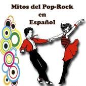 Play & Download Mitos del Pop-Rock en Español by Various Artists | Napster