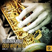 Play & Download Remarkable Doo Wop Hits, Vol. 4 by Various Artists | Napster