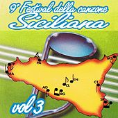 Play & Download 9º Festival della nuova canzone siciliana, Vol. 3 by Various Artists | Napster