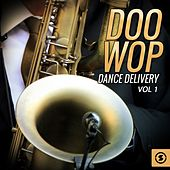 Doo Wop Dance Delivery, Vol. 1 by Various Artists
