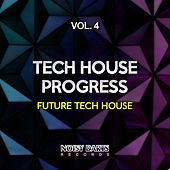 Play & Download Tech House Progress, Vol. 4 (Future Tech House) by Various Artists | Napster