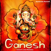 Ganesh Chants and Prayers by Various Artists