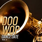 Doo Wop Dance Date, Vol. 3 by Various Artists