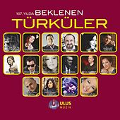 Play & Download 167. Yılda Beklenen Türküler by Various Artists | Napster