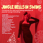 Play & Download Jingle Bells in Swing (Christmas Nu Jazz & Swing Selection of Popular Songs) by Various Artists | Napster