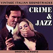 Play & Download Vintage Italian Soundtracks: Crime & Jazz (Original Versions) by Various Artists | Napster