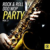 Rock & Roll Doo Wop Party, Vol. 3 by Various Artists