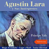 Príncipe Vals (Agustin Lara Y Sus Interpretes) von Various Artists