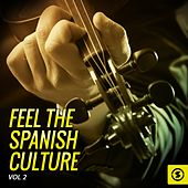 Play & Download Feel The Spanish Culture, Vol. 2 by Various Artists | Napster