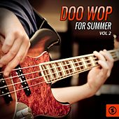 Play & Download Doo Wop for Summer, Vol. 2 by Various Artists | Napster