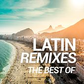 The Best of Latin Remixes by Various Artists