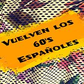 Play & Download Vuelven Los 60's Españoles by Various Artists | Napster