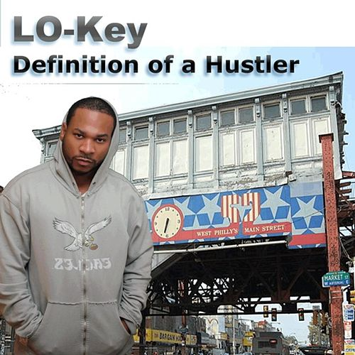 Play & Download Definition of a Hustler by Lo-Key | Napster