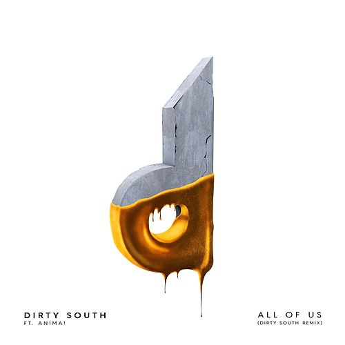 Play & Download All of Us (Dirty South Remix) [feat. Anima!] by Dirty South | Napster