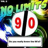 No Limits, Vol. 2 (Do You Really Know the 90's?) by Various Artists