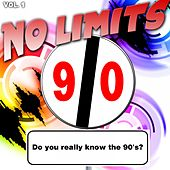 Play & Download No Limits, Vol. 1 (Do You Really Know the 90's?) by Various Artists | Napster