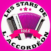 Play & Download Les stars de l'accordéon, vol. 6 by Various Artists | Napster
