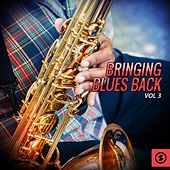 Bringing Blues Back, Vol. 3 von Various Artists