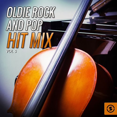 Oldie Rock and Pop Hit Mix, Vol. 5 by Various Artists
