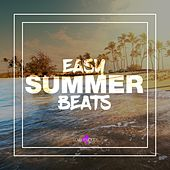 Play & Download Easy Summer Beats by Various Artists | Napster
