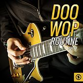 Doo Wop Routine, Vol. 2 by Various Artists