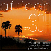 African Chill Out by Various Artists