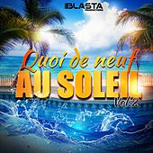 Play & Download Quoi de neuf au soleil, vol. 2 by Various Artists | Napster