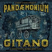 Rock Gitano: Pandemonium Gitano (A Compendium of Global Gypsy Tunes) by Various Artists