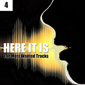 Here It Is, Vol. 4 (The Most Wanted Tracks) by Various Artists
