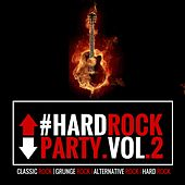 #Hardrockparty, Vol. 2 (New Selection of Classic Rock, Grunge Rock, Alternative Version of Great Rock Songs) von Various Artists