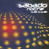 Play & Download Vuelve al Sábado Noche (Los 80 De Los 80) by Various Artists | Napster