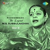Play & Download Remembering the Legend - M.S. Subbulakshmi, Vol. 3 by Various Artists | Napster