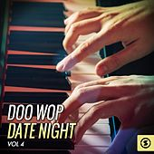 Doo Wop Date Night, Vol. 4 by Various Artists