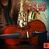 Play & Download For the Love of Doo Wop, Vol. 3 by Various Artists | Napster