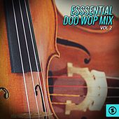 Play & Download Esssential Doo Wop Mix, Vol. 2 by Various Artists | Napster