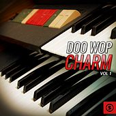 Play & Download Doo Wop Charm, Vol. 1 by Various Artists | Napster