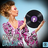 Play & Download Keep me Dancin' by Various Artists | Napster